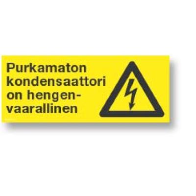 Purkamaton kondensaattori on hengenvaarallinen