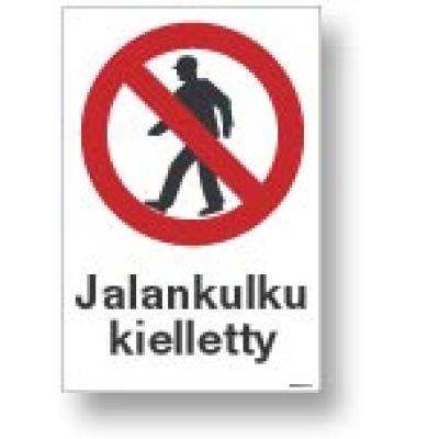 Jalankulku kielletty