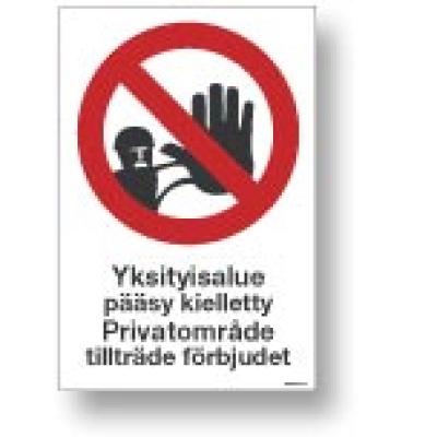 Yksityisalue Pääsy kielletty Privatområde tillträde förbjudet